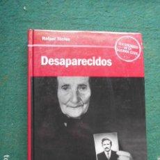 Libros de segunda mano: DESAPARECIDOS TESTIMONIOS DE LA GUERRA CIVIL RAFAEL TORRES. Lote 260043085