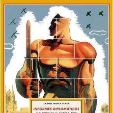 Libros de segunda mano: INFORMES DIPLOMÁTICOS Y DIARIOS DE LA GUERRA CIVIL. CARLOS MORLA LYNCH.-NUEVO. Lote 260051045