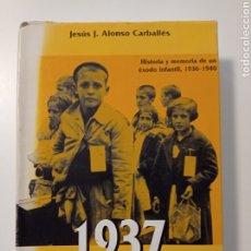 Libros de segunda mano: 1937 LOS NIÑOS VASCOS EVACUADOS A FRANCIA Y BÉLGICA. ALONSO CARBALLÉS.. Lote 260520295