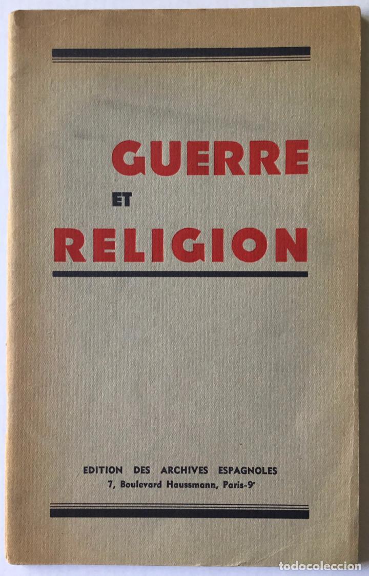 GUERRE ET RELIGION. (Libros de Segunda Mano - Historia - Guerra Civil Española)