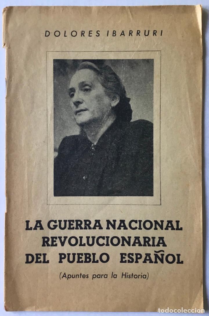 LA GUERRA NACIONAL REVOLUCIONARIA DEL PUEBLO ESPAÑOL (APUNTES PARA LA HISTORIA). - IBARRURI, DOLORES (Libros de Segunda Mano - Historia - Guerra Civil Española)