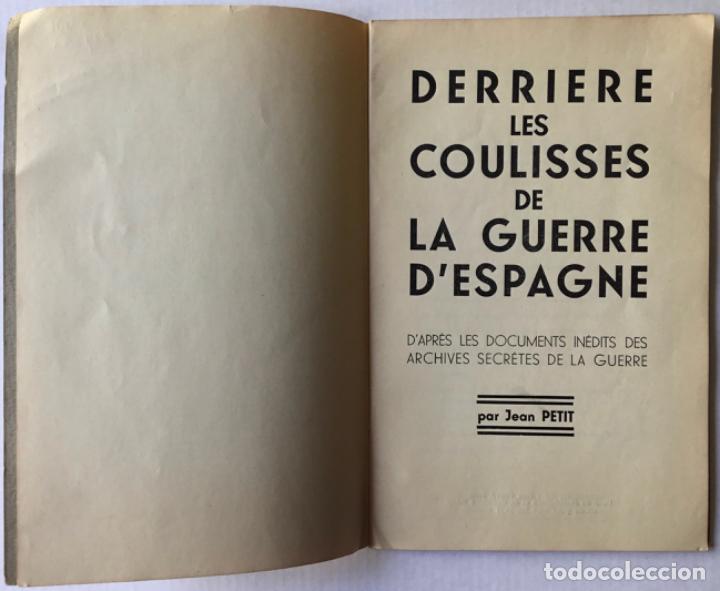 Libros de segunda mano: DERRIERE LES COULISSES DE LA GUERRE DESPAGNE. Daprès les documents inédits des archives secrétes.. - Foto 2 - 260668535