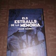Libros de segunda mano: JAUME RAUSELL - ELS ESTRALLS DE LA MEMORIA. Lote 260758205