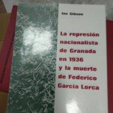 Libros de segunda mano: LA REPRESION NACIONALISTAS DE GRANADA EN 1936 Y LA MUERTE DE FEDERICO GARCIA LORCA.RUEDO IBERICO. Lote 261131135
