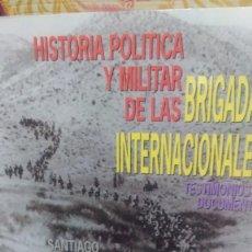 Libros de segunda mano: HISTORIA POLITICA Y MILITAR DE LAS BRIGADAS INTERNACIONALES, SANTIAGO ALVAREZ, ED. COMPANIA. Lote 261265400