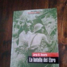 Libros de segunda mano: LA BATALLA DEL EBRO. JORGE M. REVERTE. Lote 261610110