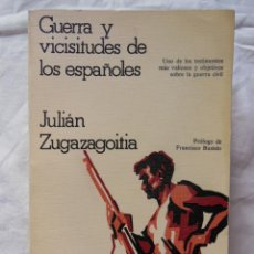 Libros de segunda mano: GUERRA Y VICISITUDES DE LOS ESPAÑOLES. 1977 JULIAN ZUGAZAGOITIA. Lote 261616160