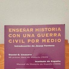 Libros de segunda mano: ENSENAR HISTORIA CON UNA GUERRA CIVIL POR MEDIO. Lote 262540985