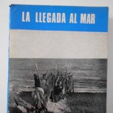 Libros de segunda mano: LA LLEGADA AL MAR. SERVICIO HISTORICO MILITAR. MONOGRAFIAS DE LA GUERRA DE ESPAÑA, Nº 11. PONENTE:. Lote 262627025