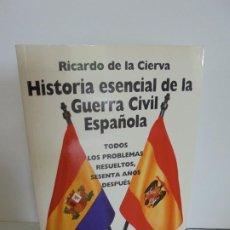 Libros de segunda mano: HISTORIA ESENCIAL DE LA GUERRA CIVIL ESPAÑOLA. RICARDO DE LA CIERVA. EDITORIAL FENIX 1996. Lote 262739345