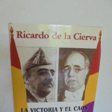 Libros de segunda mano: LA VICTORIA Y EL CAOS. A LOS 70 AÑOS DEL 1 DE ABRIL 1939. RICARDO DE LA CIERVA. EDITORIAL FENIX 1999. Lote 262739850