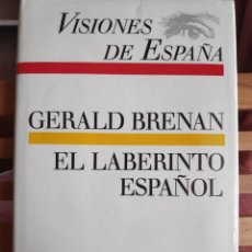 Libros de segunda mano: VISIONES DE ESPAÑA, EL LABERINTO ESPAÑOL, GERALD BRENAN, CIRCULO DE LECTORES 1988. Lote 262769560