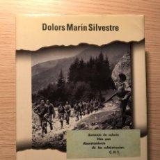 Libros de segunda mano: CLANDESTINOS - DOLORS MARÍN SILVESTRE PLAZA & JANÉS, 2002, 1ª EDICIÓN. FIRMADO POR LA AUTORA. Lote 262855090