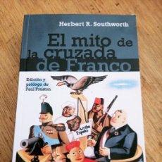 Libros de segunda mano: EL MITO DE LA CRUZADA DE FRANCO: HERBERT R. SOUTHWORTH. Lote 262884300