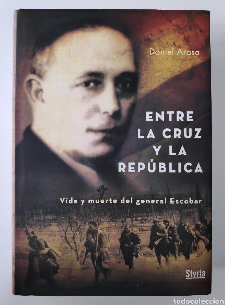 ESPAÑA GUERRA CIVIL ENTRE LA CRUZ Y LA REPÚBLICA LIBRO DESCATALOGADO 2008 (Libros de Segunda Mano - Historia - Guerra Civil Española)