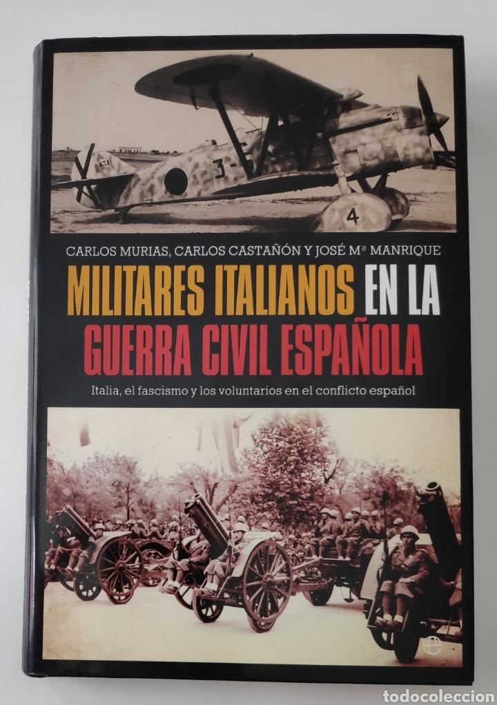 ESPAÑA LIBRO MILITARES ITALIANOS EN LA GUERRA CIVIL ESPAÑOLA (Libros de Segunda Mano - Historia - Guerra Civil Española)