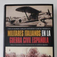 Libros de segunda mano: ESPAÑA LIBRO MILITARES ITALIANOS EN LA GUERRA CIVIL ESPAÑOLA. Lote 262904280