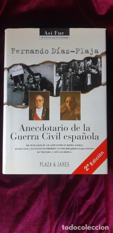 ANECDOTARIO DE LA GUERRA CIVIL ESPAÑOLA - FERNANDO DIAZ PLAJA - PLAZA & JANÉS 1996 (Libros de Segunda Mano - Historia - Guerra Civil Española)
