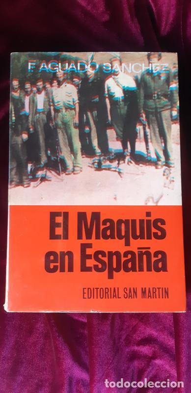 EL MAQUIS EN ESPAÑA - FRANCISCO AGUADO SÁNCHEZ - SAN MARTÍN 1975 (Libros de Segunda Mano - Historia - Guerra Civil Española)