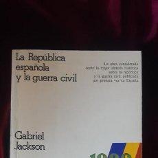 Libros de segunda mano: LA REPÚBLICA ESPAÑOLA Y LA GUERRA CIVIL - GABRIEL JACKSON - CRÍTICA 1976. Lote 262915585