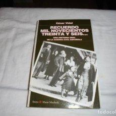 Libros de segunda mano: RECUERDO MIL NOVECIENTOS TREINTA Y SEIS...UNA HISTORIA ORAL DE LA GUERRA CIVIL ESPAÑOLA.CESAR VIDAL. Lote 262963810