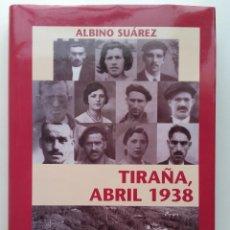 Libros de segunda mano: TIRAÑA, ABRIL 1938 - ALBINO SUAREZ - COLECCION PEÑA MAYOR - 2005 - GUERRA CIVIL ESPAÑOLA, ASTURIAS. Lote 262991845