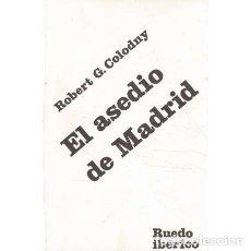 Libros de segunda mano: EL ASEDIO DE MADRID 1936-1937 - GARLAND COLODNY, ROBERT. Lote 263020635