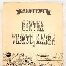 Libros de segunda mano: CONTRA VIENTO Y MAREA., MARÍA TERESA LEÓN. PUBLICADO POR EDICIONES AIAPE, BUENOS AIRES (1941). Lote 263032855