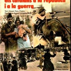 Libros de segunda mano: ELS CATALANS A LA REPÚBLICA I A LA GUERRA (BLUME, 1979) FOTOGRAFIES DE CENTELLAS. Lote 263041805