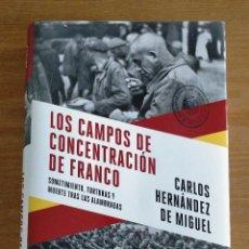 Libros de segunda mano: LOS CAMPOS DE CONCENTRACIÓN DE FRANCO - CARLOS HERNÁNDEZ DE MIGUEL. Lote 263075710