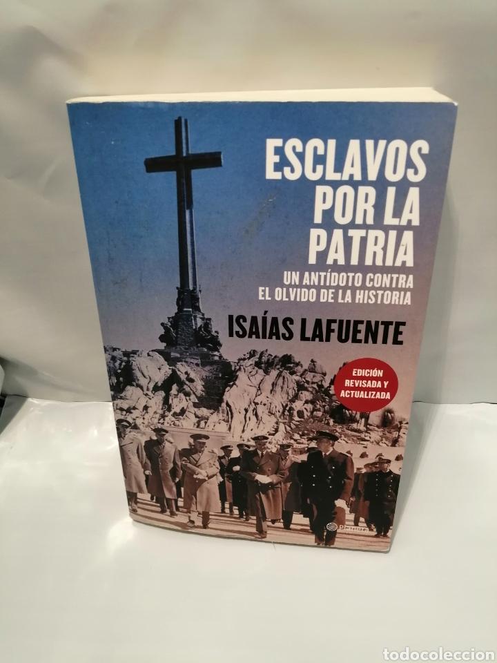 ESCLAVOS POR LA PATRIA: UN ANTÍDOTO CONTRA EL OLVIDO DE LA HISTORIA (EDICIÓN REVISADA Y ACTUALIZADA) (Libros de Segunda Mano - Historia - Guerra Civil Española)