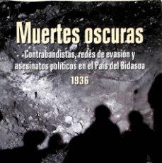 Libros de segunda mano: MUERTES OSCURAS. FERNANDO MIKELARENA.. Lote 263194040