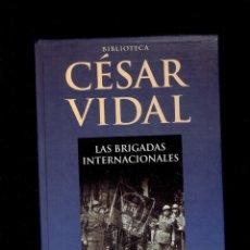 Libros de segunda mano: BIBLIOTECA CESAR VIDAL LAS BRIGADAS INTERNACIONALES DEAGOSTINI 2007. Lote 263624155