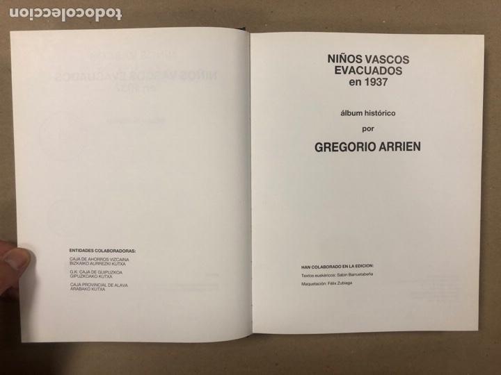 Libros de segunda mano: NIÑOS VASCOS EVACUADOS EN 1937.ÁLBUM HISTÓRICO POR GREGORIO ARRIEN. - Foto 3 - 264554359