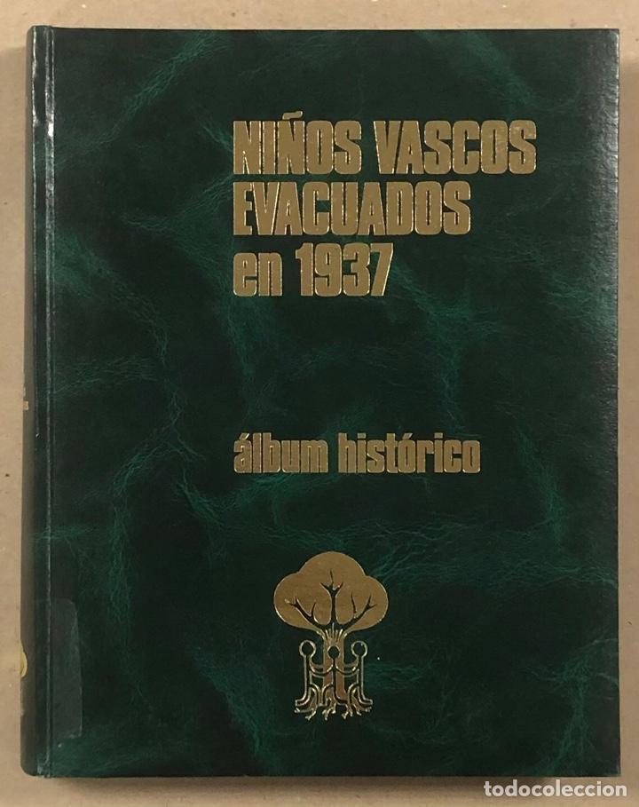 NIÑOS VASCOS EVACUADOS EN 1937.ÁLBUM HISTÓRICO POR GREGORIO ARRIEN. (Libros de Segunda Mano - Historia - Guerra Civil Española)