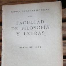 Libros de segunda mano: ÍNDICES DE LAS ENSEÑANZAS DE LA FACULTAD DE FILOSOFÍA Y LETRAS. ENERO 1933 MADRID. IN 4 RÚSTICA 30 P. Lote 290030808