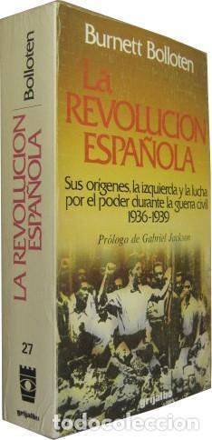 LA REVOLUCION ESPAÑOLA. 1936-1939. BURNETT BOLLOTEN GRIJALBO S.A., EDITORIAL, 1980. CONDICIÓN: BUEN (Libros de Segunda Mano - Historia - Guerra Civil Española)