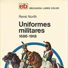 Livros em segunda mão: UNIFORMES MILITARES 1686-1918 NORTH, RENÉ PUBLICADO POR BRUGUERA . (1972). Lote 265882818