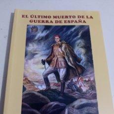 Livros em segunda mão: EL ULTIMO MUERTO DE LA GUERRA EN ESPAÑA ( LUCIO DEL ALAMO E ISABEL URIARTE). Lote 266403893