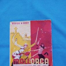 Libros de segunda mano: MALLORCA SALVADA - MAYOR N.BRAY -1937. Lote 266535063