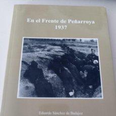 Libros de segunda mano: EN EL FRENTE DE PEÑARROYA 1937 - SÁNCHEZ DE BADAJOZ, EDUARDO REF. UR MES. Lote 266748088