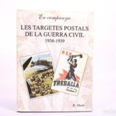 Libros de segunda mano: LIBRO - LAS TARJETAS POSTALES DE LA GUERRA CIVIL 1936-1939 - RICARD MARTÍ MORALES - ED. SALVATELLA. Lote 266900669