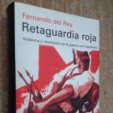 Libros de segunda mano: RETAGUARDIA ROJA - DEL REY,FERNANDO .GALAXIA GUTENBERG. Lote 266902404