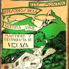 Libros de segunda mano: EPISODIOS DE LA GUERRA CIVIL. Nº 8, Nº 9. LUIS MONTAN.. Lote 267011754