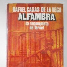 Livros em segunda mão: ALFAMBRA. LA RECONQUISTA DE TERUEL. RAFAEL CASAS DE LA VEGA. CARALT, 1ª EDICION 1976. TAPA DURA CON. Lote 267500709