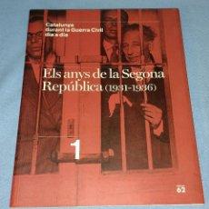 Libros de segunda mano: ELS ANYS DE LA SEGONA REPUBLICA 1931-1936 LA GUERRA CIVIL EDICIONS 62 1º EDICION. Lote 268596299