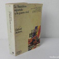 Libros de segunda mano: LA REPUBLICA ESPAÑOLA Y LA GUERRA CIVIL (GABRIEL JACKSON) EDIT. CRITICA-1978. Lote 268801429