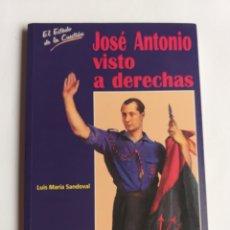 Libros de segunda mano: JOSÉ ANTONIO VISTO A DERECHAS LUIS MARÍA SANDOVAL . . HISTORIA SIGLO XX . HISTORIA MILITAR. Lote 268928299