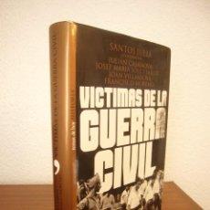 Libros de segunda mano: VÍCTIMAS DE LA GUERRA CIVIL (TEMAS DE HOY, 1999) SANTOS JULIÁ (COORD.) TAPA DURA. Lote 268964689