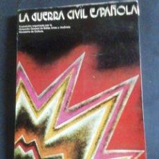 Libros de segunda mano: LA GUERRA CIVIL ESPAÑOLA. EXPOSICIÓN ITINERANTE. MINISTERIO DE CULTURA, 1983. Lote 269080858